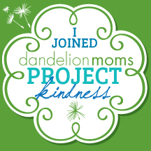 Dandelion Moms Projects Kindness