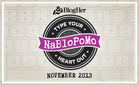 I am Taking the BlogHer NaBloPoMo November Challenge!