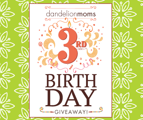 Dandelion Moms 3rd Birthday Giveaway!