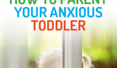 Natasha Daniels, Parenting Help for Your Anxious Toddler