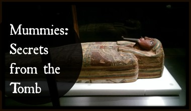 Mummies: Secrets from the Tomb