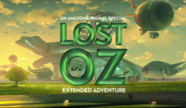 Amazon Kids Original: Lost in Oz ~ Streaming Now