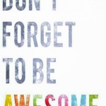 By just being you! Whats being awesome mean to you?hellip